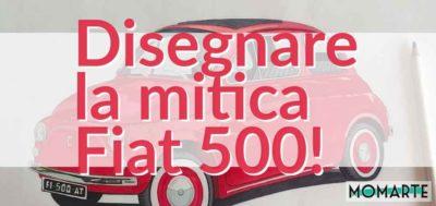 Come disegnare la Fiat 500