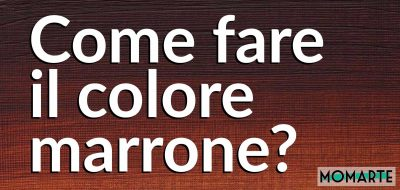 Come fare il marrone?