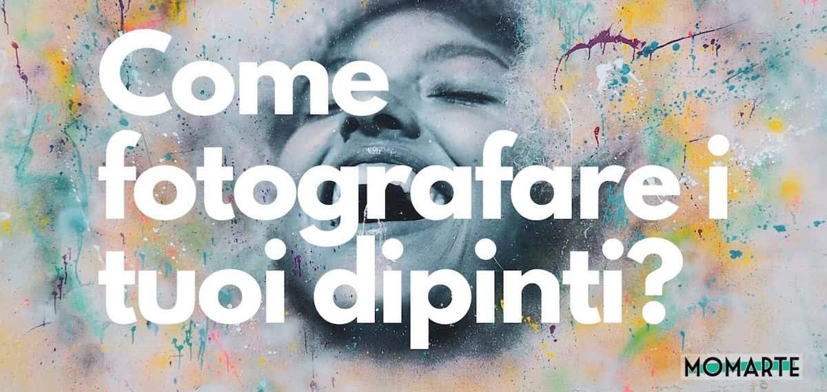 Come fotografare i tuoi dipinti? 10 consigli