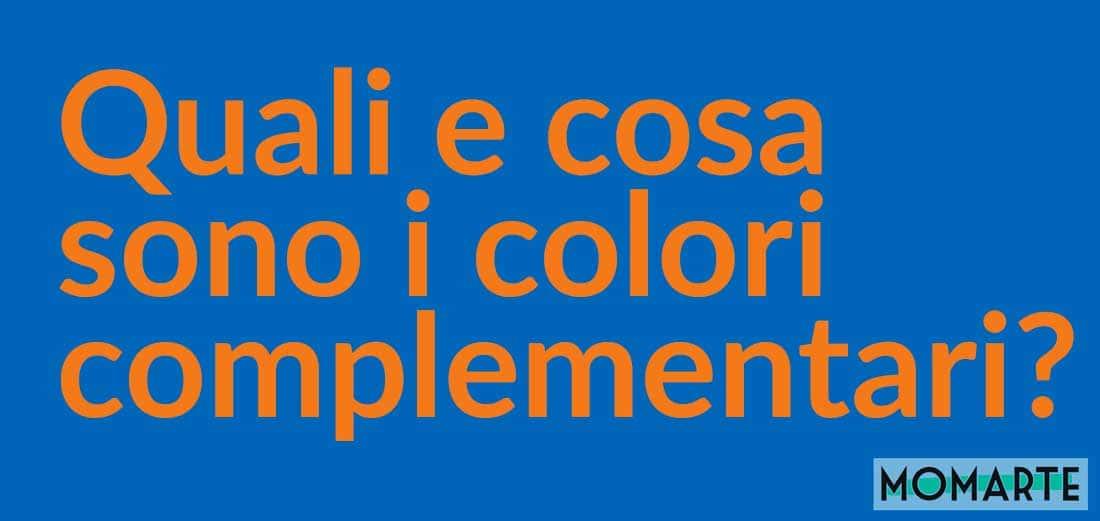 Cosa sono i colori complementari?