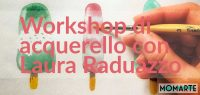 Workshop di acquerello base con Laura Raduazzo