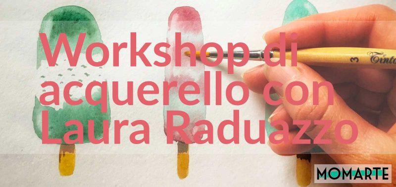 Workshop di acquerello base con Laura Raduazzo